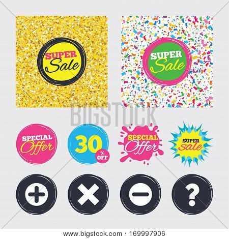 Gold glitter and confetti backgrounds. Covers, posters and flyers design. Plus and minus icons. Delete and question FAQ mark signs. Enlarge zoom symbol. Sale banners. Special offer splash. Vector