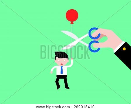 Businessman Carrying Ballon And Paranoid That Big Hand Cut His Rope With Scissor, Business Situation