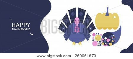 Template Card Concept For Thanksgiving Day In A Flat Style. Turkey, Pumpkin, Cornucopia With Text Ha