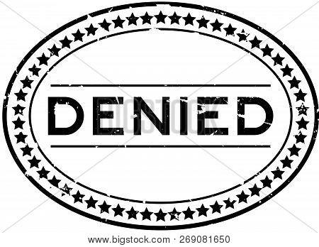 Grunge Black Denied Word Oval Rubber Seal Stamp On White Background