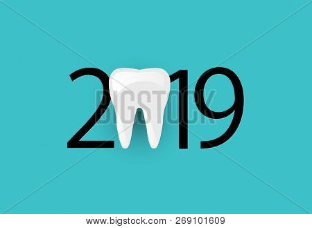 Happy New Year 2019. 2019 With Tooth Sign Dental Concept