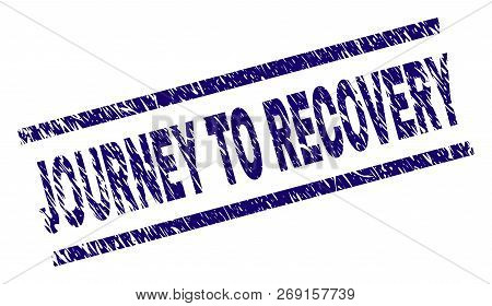 Journey To Recovery Seal Print With Distress Style. Blue Vector Rubber Print Of Journey To Recovery