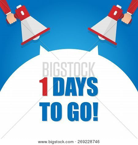 Male Hand Holding Megaphone With 1 Day To Go Speech Bubble. Loudspeaker. Banner For Business, Market
