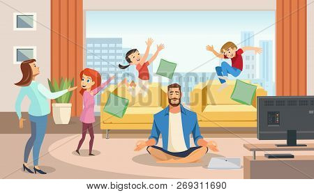 Happy Father In Lotus Position Surrounded Family. Home Relax Concept With Fun Cartoon Characters. Ve