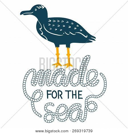 Sea Gull Simple Styling Print. Two Color. Quote Lettering With Sea Rope. Print For Kids T-shirt And