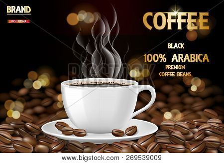 Arabica Coffee Cup With Smoke And Beans Ads. 3d Illustration Of Hot Arabica Coffee Mug. Product Pack