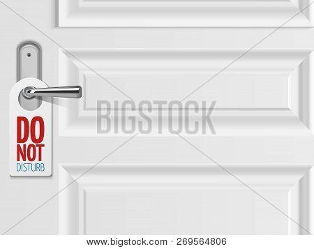 Do Not Disturb Vector Concept. White Door Background With Realistic Metallic Door Handle With Plasti
