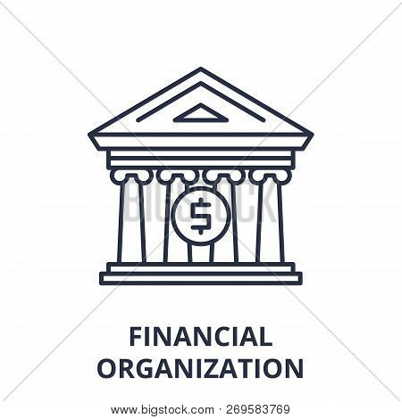 Financial Organization Line Icon Concept. Financial Organization Vector Linear Illustration, Symbol,
