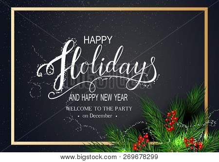 Holidays Greeting Card For Winter Happy Holidays. Fir-tree Branches Frame With Lettering And Golden