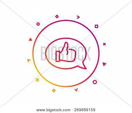 Positive Feedback Line Icon. Communication Symbol. Speech Bubble Sign. Gradient Pattern Line Button.