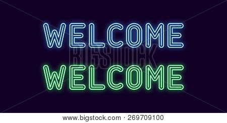 Neon Inscription Of Welcome. Vector Illustration, Neon Text Of Welcome With Glowing Backlight, Blue