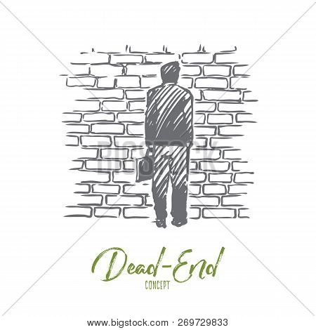 Dead End, Problem, Impasse, Ponder Concept. Hand Drawn Man Stand In Front Of Brick Wall, Symbol Of D