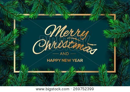 Christmas Tree Branches Template. Merry Christmas And Happy New Year Golden Lettering With Border Fr