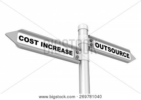 Outsource And Cost Increase. Way Mark. Road Sign With Black Words Outsource And Cost Increase. Isola