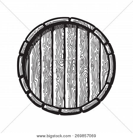 Old Wooden Barrel In Engraving Style. Top View Of Beer, Wine, Rum Whiskey Traditional Barrel. Vector