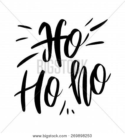 Ho Ho Ho Hand Drawn Vector Lettering Creative Typography.