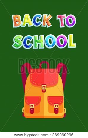 Back To School Backpack Poster With Text. Yellow Satchel With Pockets And Clasps. Backpack For Books