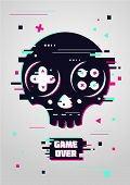 Game over glitchy sign with skull and gamepad. Video game symbol. Gamer poster. poster