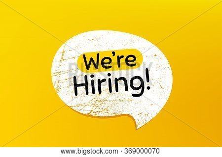 Were Hiring Symbol. Banner With Grunge Speech Bubble. Recruitment Agency Sign. Hire Employees Symbol