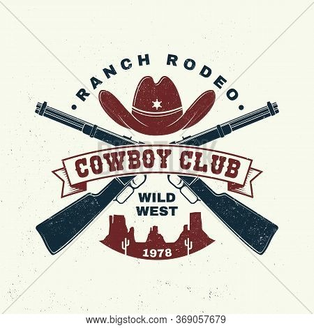 Cowboy Club Badge, T-shirt. Ranch Rodeo. Vector Illustration. Concept For Shirt, Logo, Print, Stamp,