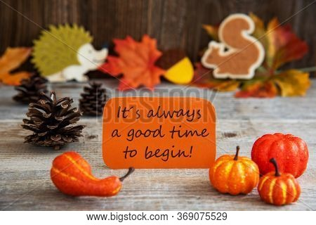 Label With Autumn Decoration, Always Good Time Begin