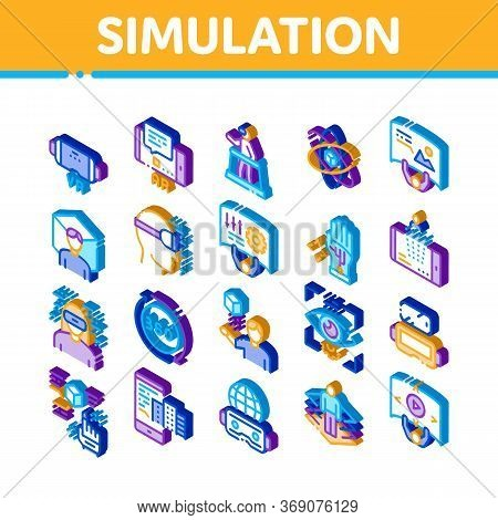 Simulation Equipment Icons Set Vector. Isometric Virtual Reality Vr Glasses And Simulation Device, 3