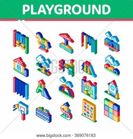 Playground Children Icons Set Vector. Isometric Basketball And Climbing Wall, Seesaw And Swing In Ho
