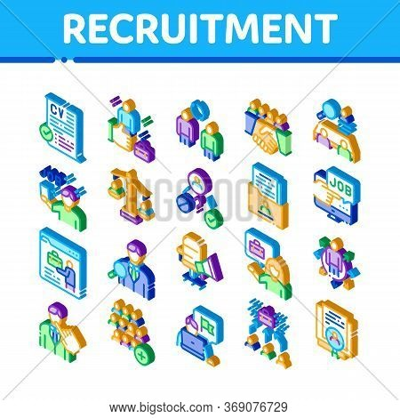 Recruitment And Research Employee Icons Set Vector. Isometric Curriculum Vitae Cv And Professional C