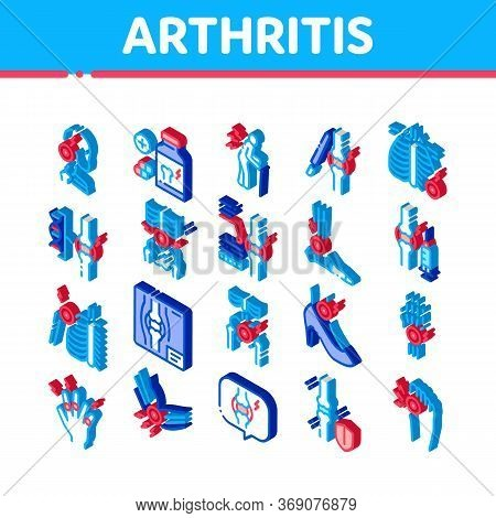 Arthritis Disease Icons Set Vector. Isometric Arthritis Symptoms And Treatments, Pain In Joints And