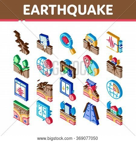 Earthquake Disaster Icons Set Vector. Isometric Building And Road Destruction, Stone Collapse And Ea