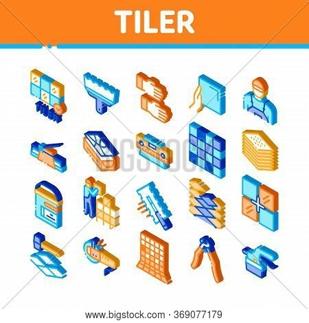Tiler Work Equipment Icons Set Vector. Isometric Tiler Rectangular Notched Trowel And Electrical Til