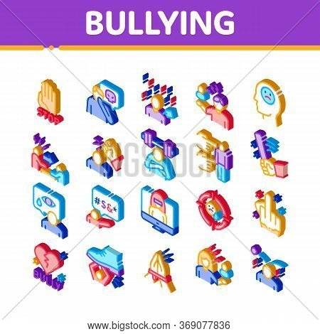 Bullying Aggression Icons Set Vector. Isometric Internet Bullying And Name-calling, Beating And Show