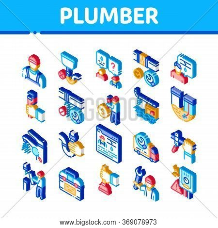 Plumber Profession Icons Set Vector. Isometric Plumber Worker And Equipment, Faucet And Pipe Researc