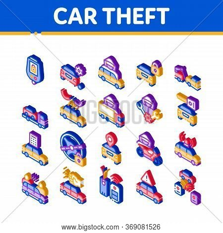 Car Theft Elements Icons Set Vector. Isometric Car Theft On Truck, Thief Silhouette Near Motorcycle