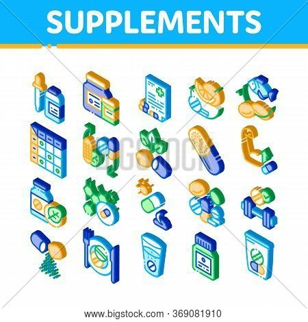 Supplements Elements Icons Set Vector. Isometric Pills And Drugs, Plastic Container With Dropper Bio