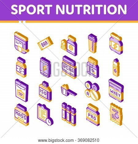Sport Nutrition Cells Vector Icons Set. Isometric Sport Nutrition For Sportsmen Pictograms. Dietary