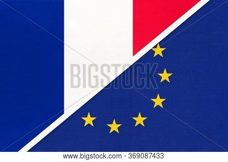 France Or French Republic And European Union Or Eu National Flag From Textile. Symbol Of The Council