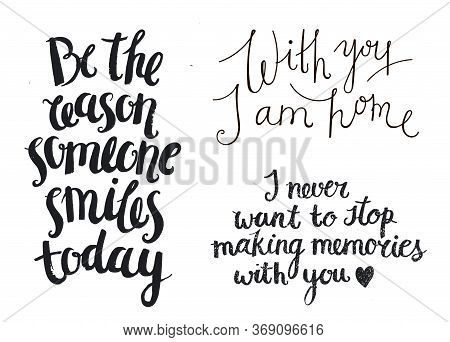 Vector Set Of Hand Drawn Inspirational, Love Quote, Ink Brush Lettering Isolated On White Background