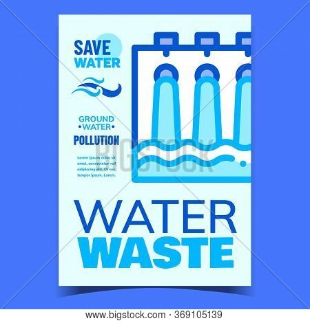 Water Waste Industry Creative Promo Poster Vector. Water Waste Sewage Drainage Or Dump Industrial Co