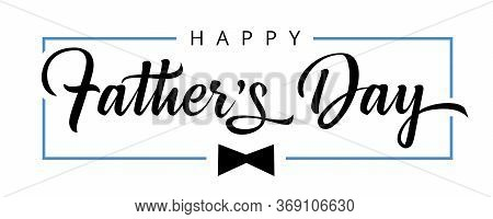 Happy Fathers Day Calligraphy Poster. Vector Black Bow Tie And Frame Decoration For Father's Day Sal