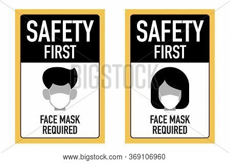 Safty First Face Masks Required Signage Vector Design Concept. After The Coronavirus Or Covid-19 Cau