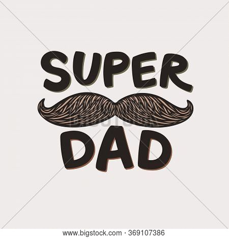 Super Dad Lettering. Fathers Day Greeting Card. Cute Hand-drawn Letters. Superhero Daddy Beige Badge
