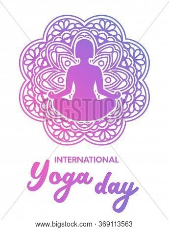International Yoga Day Greeting Card. Vector Poster With Girl Silhouette In Meditation And Mandala P