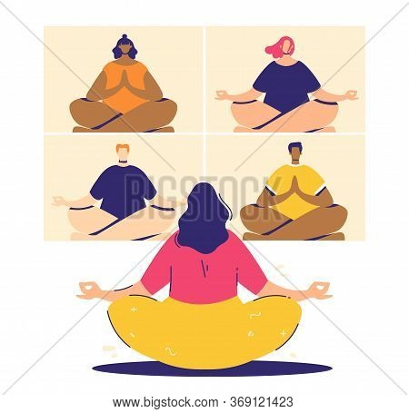 Online Meditation Concept. Videoconference Participants In Lotus Pose - Padmasana. People Relax And