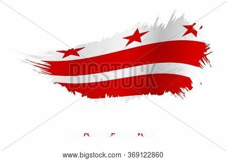 Flag Of District Of Columbia In Grunge Style With Waving Effect, Vector Grunge Brush Stroke Flag.
