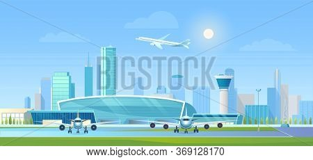 City Airport Vector Illustration. Cartoon Flat Modern Cityscape With Business Skyscrapers, Airport T