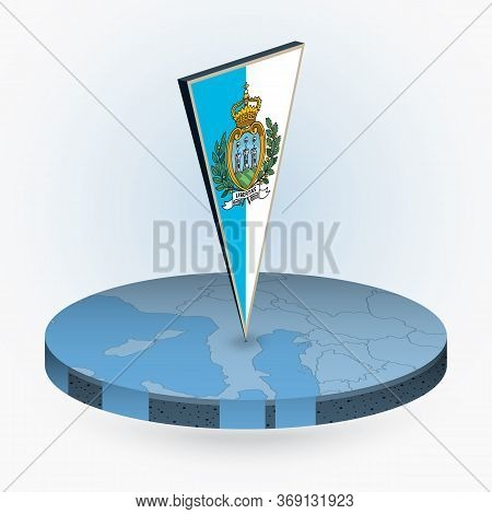 San Marino Map In Round Isometric Style With Triangular 3d Flag Of San Marino, Vector Map In Blue Co