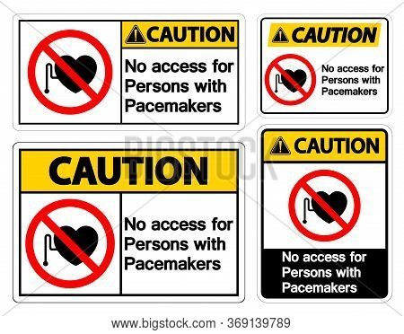 Caution No Access For Persons With Pacemaker Symbol Sign On White Background