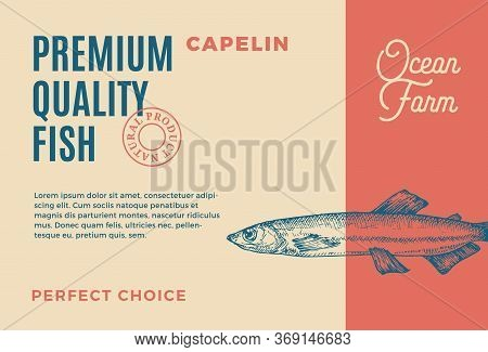Premium Quality Capelin. Abstract Vector Food Packaging Design Or Label. Modern Typography And Hand