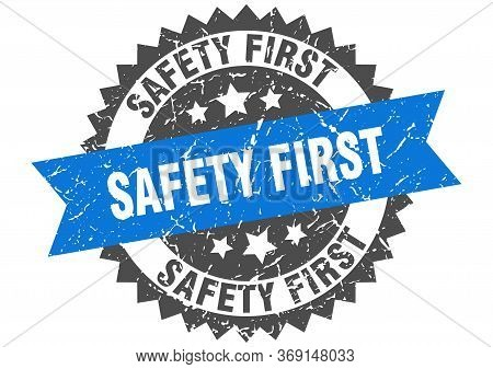 Safety First Grunge Stamp With Blue Band. Safety First